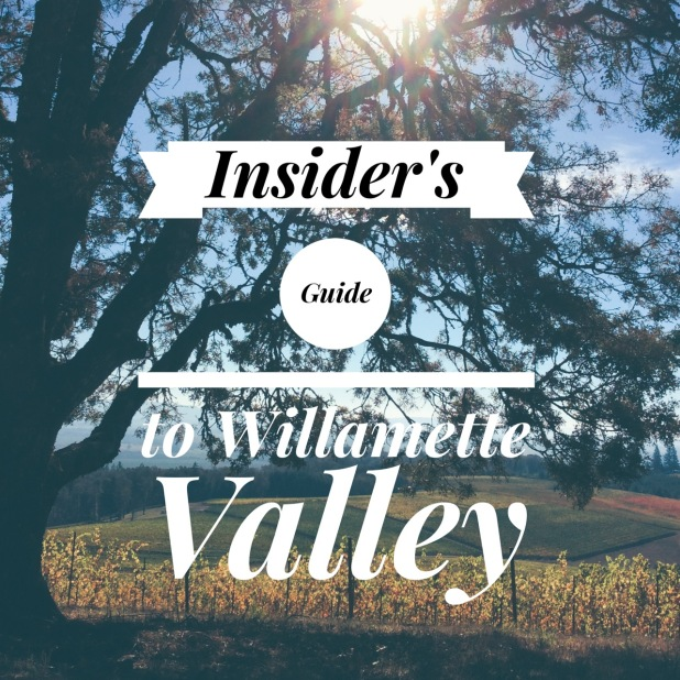 Insider's Guide to Willamette Valley